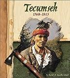 Koestler-Grack, Rachel A.: Tecumseh, 1768-1813 (American Indian Biographies)