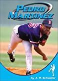 Schaefer, A. R.: Pedro Martinez (Sports Heroes)