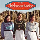 The Chickasaw Nation (Native Peoples) by…