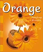 Orange: Seeing Orange All Around Us (A+…