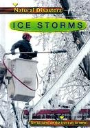 Ice Storms (Natural Disasters) by Anne…