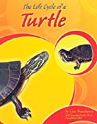The Life Cycle of a Turtle by Lisa Trumbauer