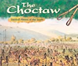 Koestler-Grack, Rachel A.: The Choctaw: Stickball Players of the South (America's First Peoples)