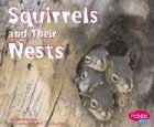 Squirrels and Their Nests (Pebble Plus:…