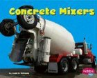 Williams, Linda: Concrete Mixers (Pebble Plus: Mighty Machines)