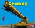 Williams, Linda: Cranes (Pebble Plus: Mighty Machines)