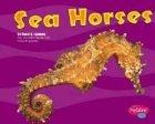Sea Horses (Pebble Plus: Under the Sea) by…