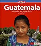 Guatemala: A Question and Answer Book (Fact…