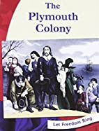 The Plymouth Colony (Let Freedom Ring:…
