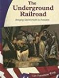 Monroe, Judy: The Underground Railroad: Bringing Slaves North to Freedom