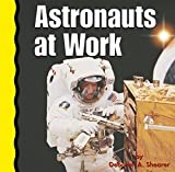 Shearer, Deborah A.: Astronauts at Work