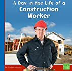 A Day in the Life of a Construction Worker…