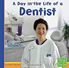 A Day in the Life of a Dentist (First Facts:…