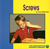 Anne Welsbacher: Screws (Understanding Simple Machines)