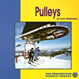 Welsbacher, Anne: Pulleys (The Birdgestone Science Library: Understanding Simple Machines)