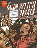 Martin, Michael: The Salem Witch Trials (Graphic History)