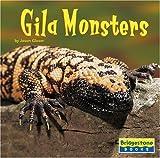 Glaser: Gila Monsters (Bridgestone Books, World of Reptiles)
