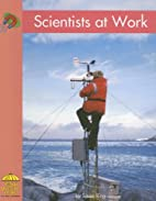 Science: Scientists at Work [red, B] by…