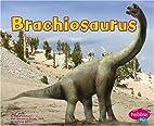 Brachiosaurus (Pebble Plus: Dinosaurs and…