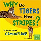 Why Do Tigers Have Stripes?: A Book About…