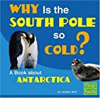 Why Is the South Pole So Cold? A Book About…