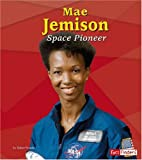 Kraske: Mae Jemison: Space Pioneer (Fact Finders Biographies: Great African Americans)