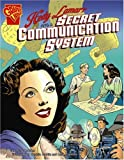 Trina Robbins: Hedy Lamarr and a Secret Communication System (Graphic Library: Inventions and Discovery)