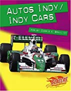 AUTOS INDY/ INDY CARS by Carrie A.