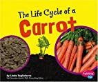 The Life Cycle of a Carrot (Pebble Plus:…