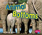 Let's Look at Animal Bottoms (Pebble Plus:…