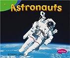 Astronauts (Pebble Plus: Exploring the…