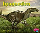 Iguanodon (Pebble Plus) by Riehecky