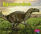 Iguanodon (Pebble Plus: Dinosaurs and…