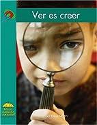 Ver es creer (Yellow Umbrella Books: Science…
