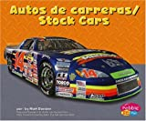 Capstone Press: Autos de carreras/Stock Cars (Maquinas maravillosas/Mighty Machines)