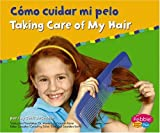 Capstone Press: Como cuidar mi pelo / Taking Care of My Hair (Cuido mi salud / Keeping Healthy)