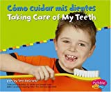 Capstone Press: Como cuidar mis dientes / Taking Care of My Teeth (Cuido mi salud / Keeping Healthy)