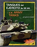 Braulick: Tanques del Ejercito de EE.UU. / U.S. Army Tanks (Vehiculos Militares/Military Vehicles) (Spanish Edition)