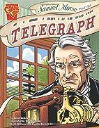 Samuel Morse and the Telegraph (Graphic…