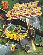 Bessie Coleman: Daring Stunt Pilot (Graphic…