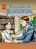 Robbins, Trina: Elizabeth Blackwell: America's First Woman Doctor