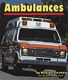 Freeman, Marcia S.: Ambulances (Community Vehicles)