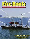 Freeman, Marcia S.: Fire Boats (Community Vehicles)