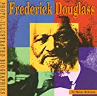 Frederick Douglass: A Photo-Illustrated…