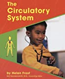 Helen Frost: The Circulatory System (Human Body Systems (Pebble Books))