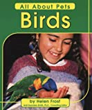 Frost, Helen: Birds (All about Pets)