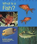 What Is a Fish? (Animal Kingdom) by Lola M.…