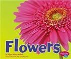 Flowers (Pebble Plus: Plant Parts) by Vijaya…