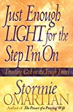 Omartian, Stormie: Just Enough Light for the Step I&#39;m on