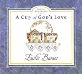Barnes, Emilie: A Cup of God&#39;s Love